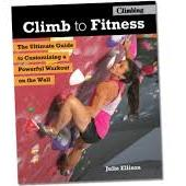 Julie Ellison - Climb to Fitness_ The Ultimate Guide to Customizing A Powerful Workout on the Wall (2018, Falcon Guides)